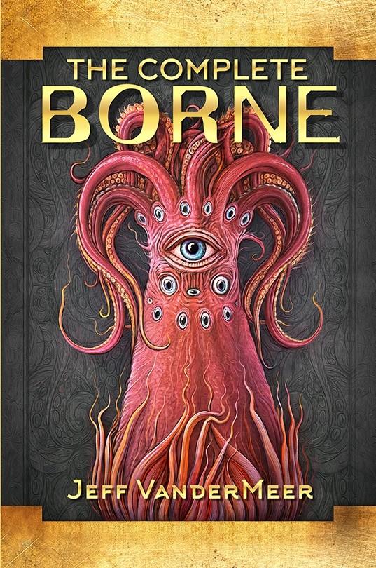 the_complete_borne_by_jeff_vandermeer_prelim_cover